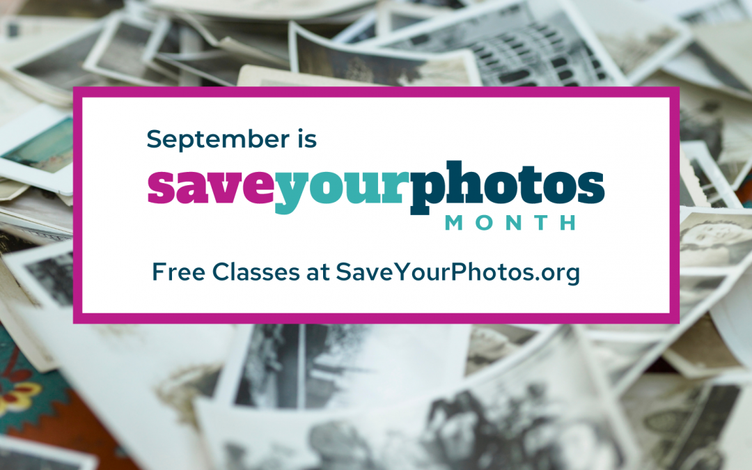 Photo Legacy | Save Your Photos Month | September 2021 Edition